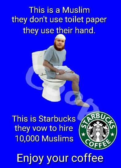 I don't want to sound racist but I just heard Muslims do not use